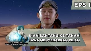 Raden Kian Santang Kembali Ke Tanah Jawa Menyebarkan Islam - Kembalinya Raden Kian Santang Eps 1