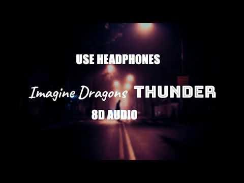 Imagine Dragons - Thunder ( 8D AUDIO )