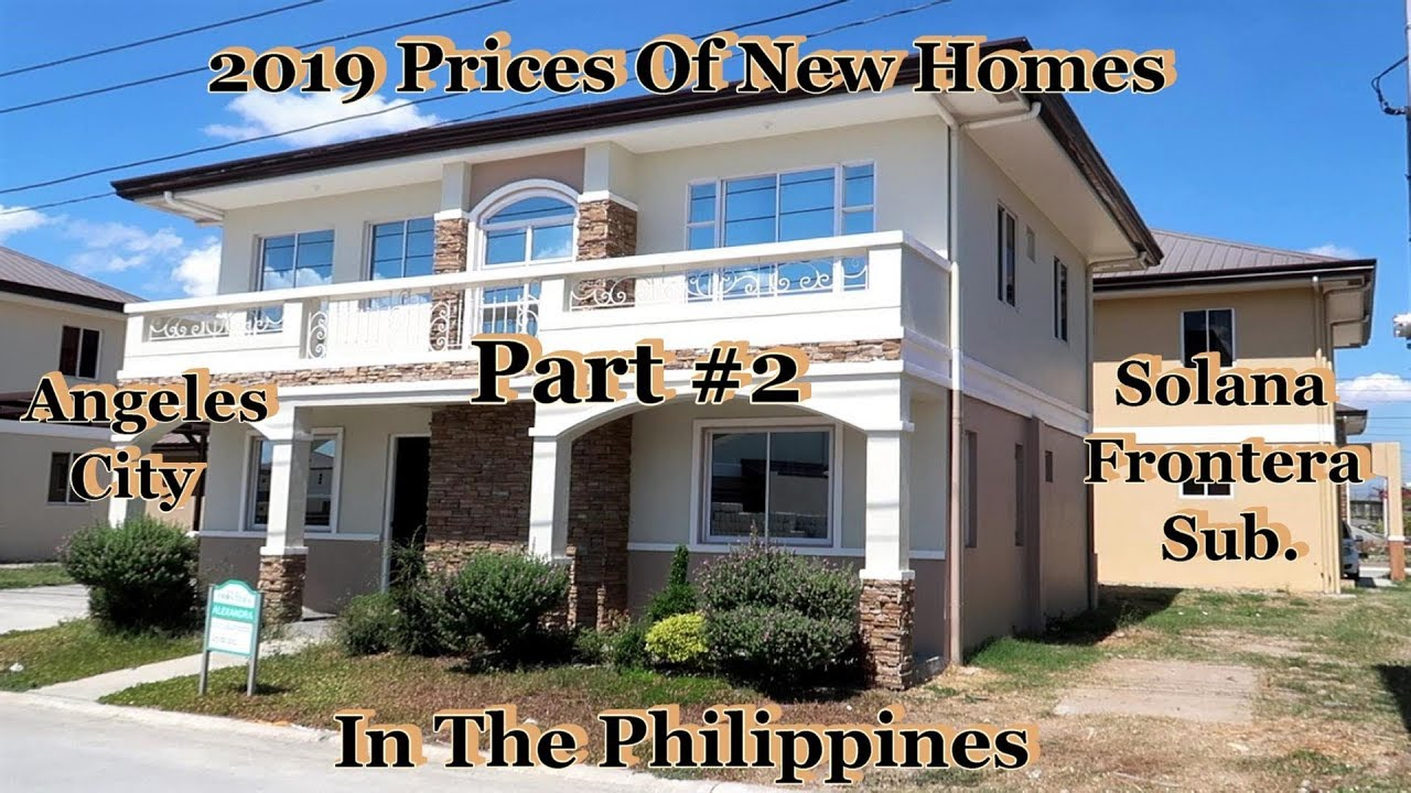 Part #2 - 2019 - Prices Of New Homes In The Philippines : Angeles  City/Solana Frontera Subdivision