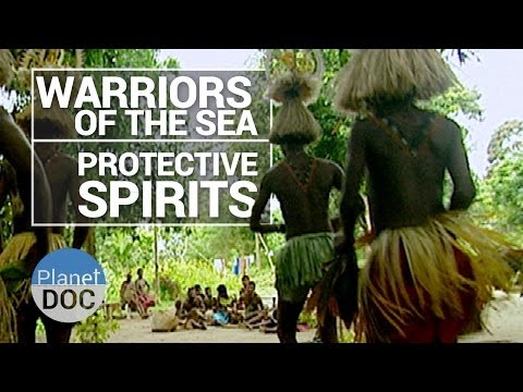 Warriors of the Sea, Protective Spirits   Tribes - Planet Doc Full Documentaries