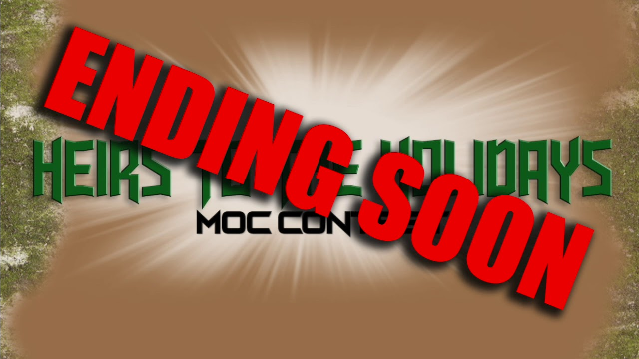 Moc Contest Ending Soon Heirs To The Holidays Update Youtube