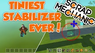 Scrap Mechanic 1x1x1 mini stabilizer (and how to prevent stabilizers from breaking!)