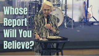 Ruthanne Garlock | Whose Report Will You Believe? | 5-16-21