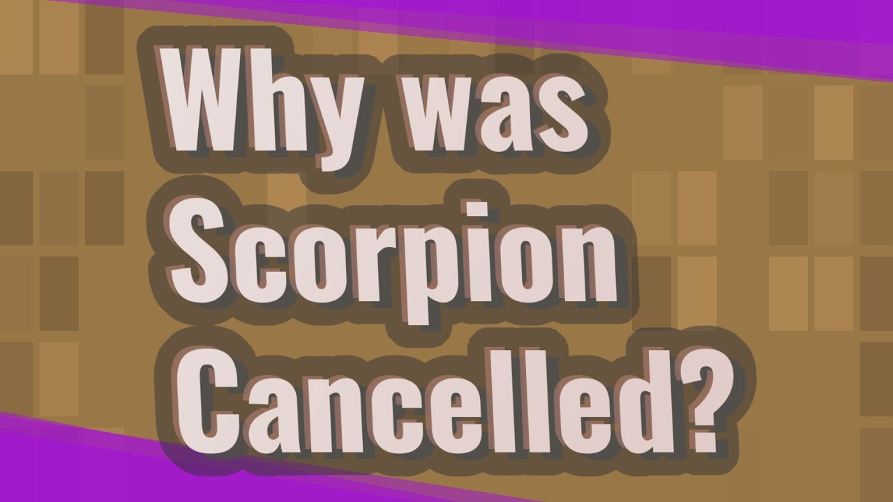 Download Why was Scorpion Cancelled?