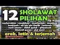 Kompilasi 12 Sholawat Nabi Vol.1 - nonstop