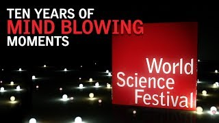 2017 World Science Festival: May 30 - June 4 in New York City