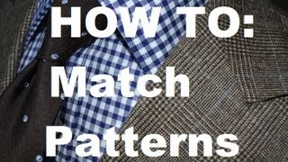 How To Match Patterns: Secret To Matching & Wearing Multiple Patterns For Men