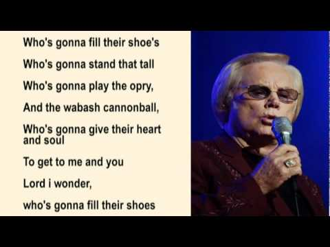 George Jones - Who's Gonna Fill Their Shoes with Lyrics