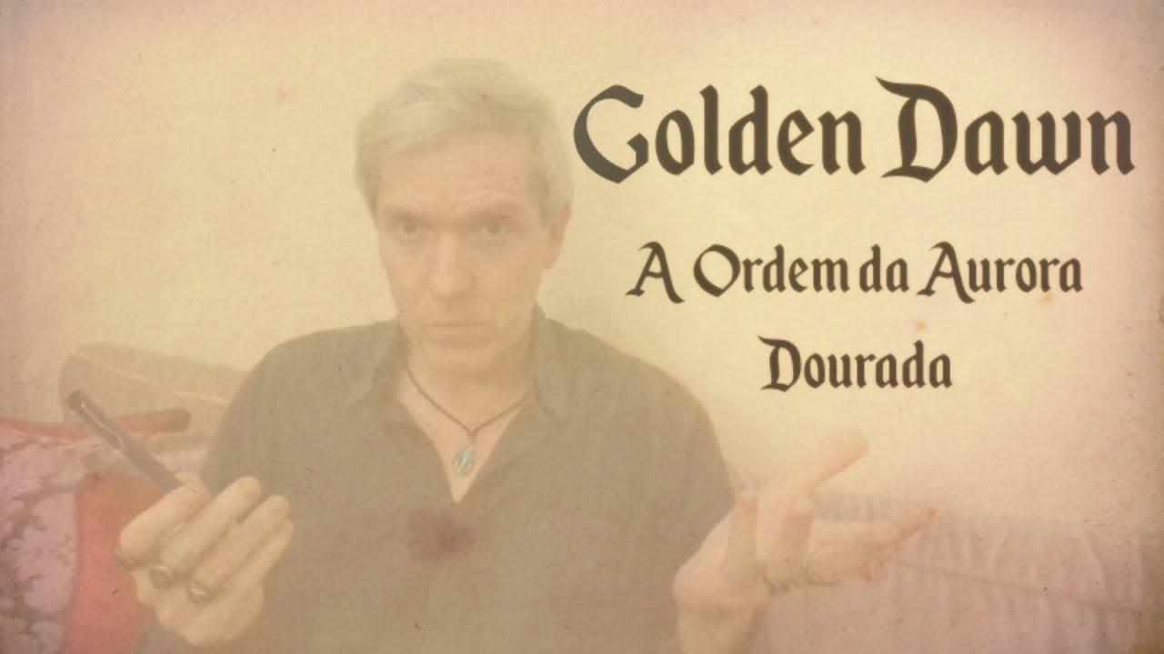 #GoldenDawn A Ordem da Aurora Dourada