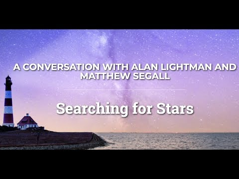 Searching for Stars: A Conversation with Alan Lightman