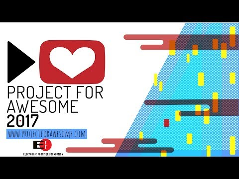 Electronic Frontier Foundation - Project for Awesome 2017