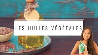 Pourquoi consommer des Huiles Végétales est bénéfique à notre santé ?