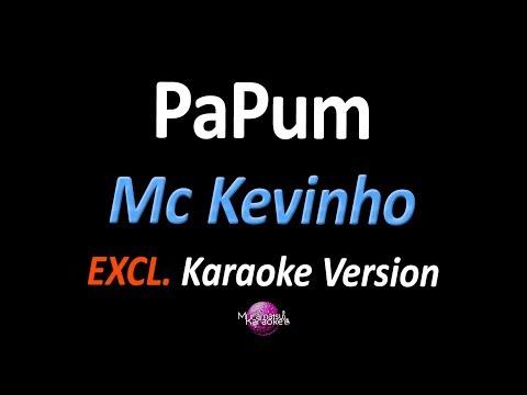 PAPUM Karaoke  - Mc Kevinho