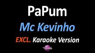 Baixar PAPUM (Karaoke Version) - Mc Kevinho