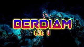 BERDIAM - LIL O    (Official Lyric Video)