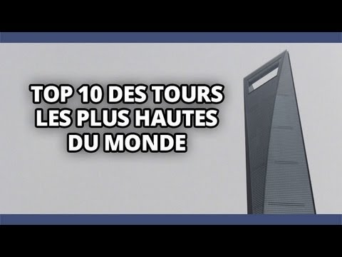 top 10 des tours les plus hautes du monde vertige garanti youtube. Black Bedroom Furniture Sets. Home Design Ideas