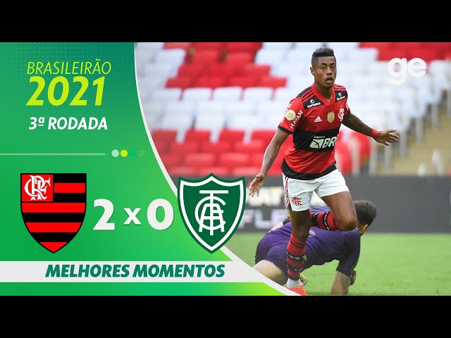 FLAMENGO 2 X 0 AMÉRICA-MG   MELHORES MOMENTOS   3ª RODADA BRASILEIRÃO 2021   ge.globo
