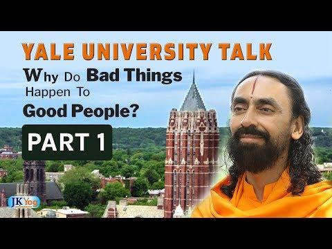 Why Do Bad Things Happen To Good People | Part 1 | Swami Mukundananda Yale University Talk