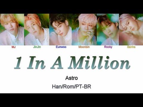 ASTRO (아스트로) - 1 In a Million (Letra Han/Rom/PT-BR)
