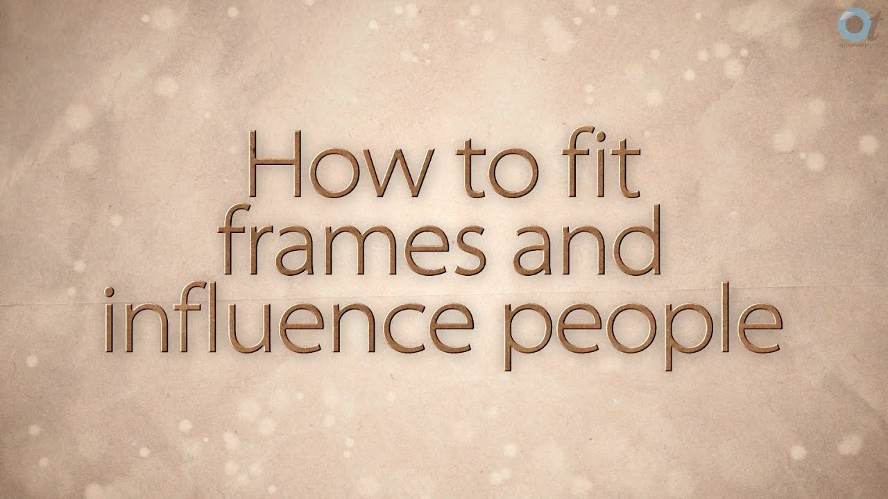 How to fit frames and influence people - YouTube