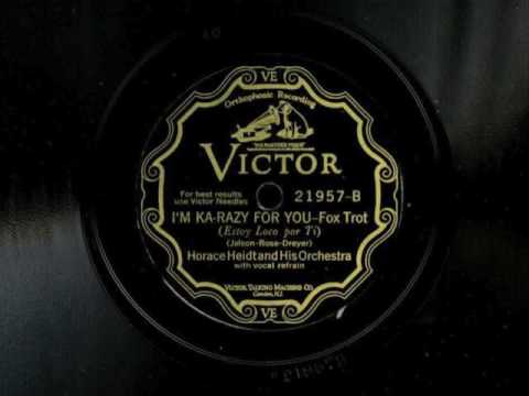 I'm Ka-razy For You by Horace Heidt and His Orchestra, 1929