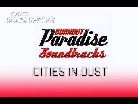 Burnout Paradise Soundtrack °34 Cities In Dust