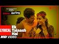Download EK TALAASH HAI Lyrical  | Mona Darling | Anshuman Jha,Divya Menon,Suzanna Mukherjee,Sanjay Suri MP3 song and Music Video