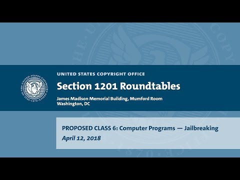 Seventh Triennial Section 1201 Rulemaking Hearings: Washington, DC (April 12, 2018) - Prop. Class 6
