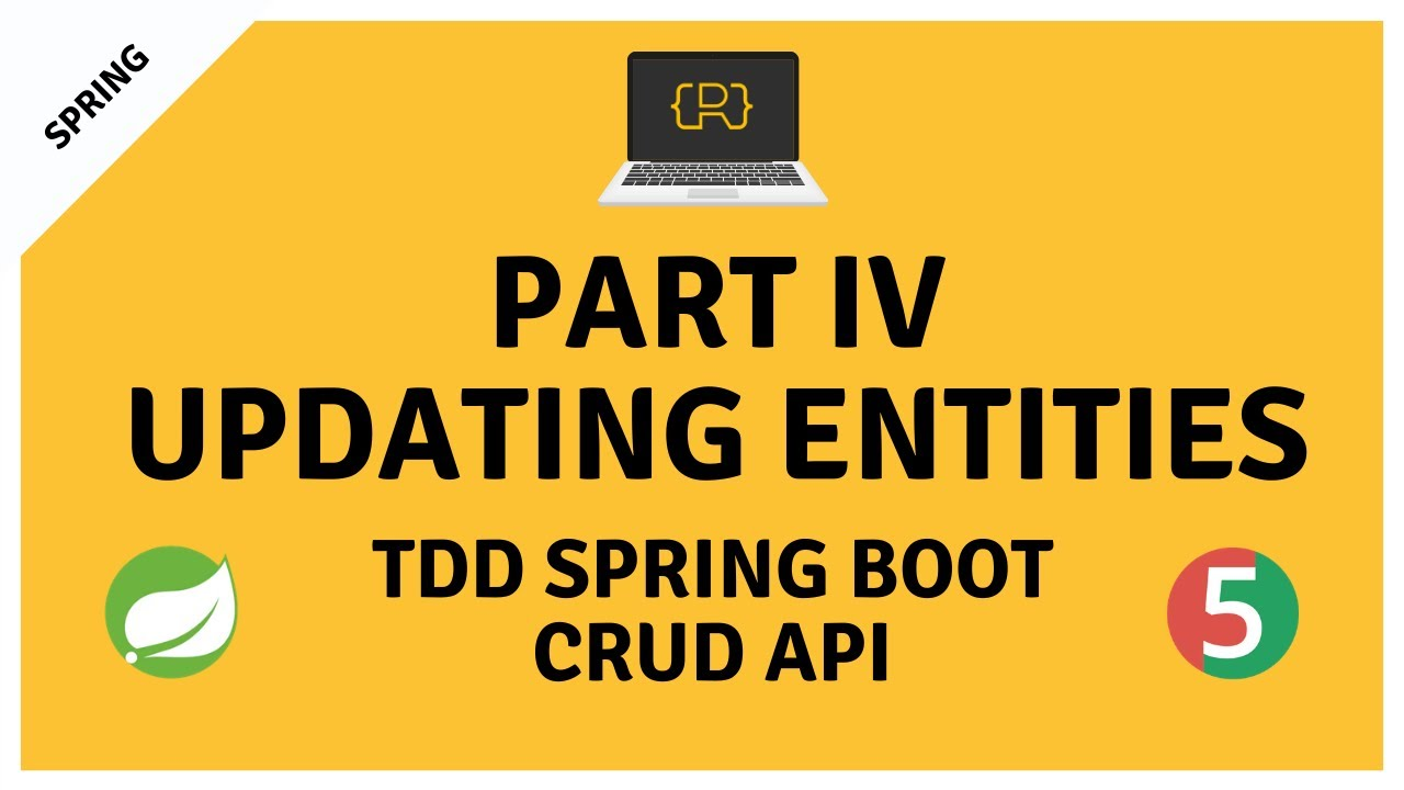 Updating Entities  - TDD CRUD API with Spring Boot 2.2, Java 11 and H2