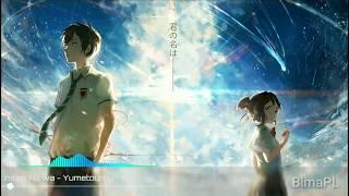 Nightcore - Yumetourou 「RADWIMPS」 | Kimi No Nawa Ost