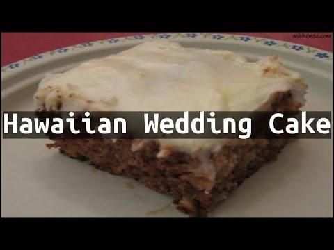 Recipe Hawaiian Wedding Cake