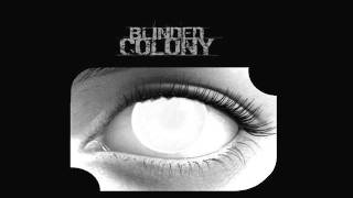 Blinded Colony - Once Bitten, Twice Shy