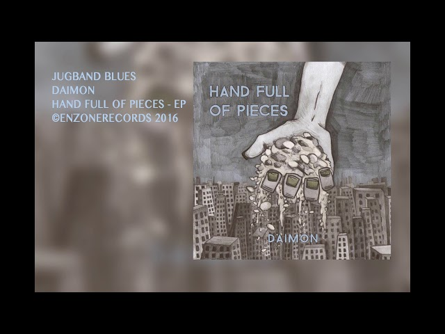Daimon | Jugband Blues | Hand Full of Pieces | EnzoneRecords 2016