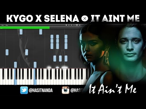 Kygo, Selena Gomez - It Ain't Me [BEST PIANO TUTORIAL]