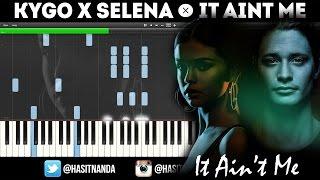 Kygo Selena Gomez It Ain 39 t Me BEST PIANO TUTORIAL.mp3