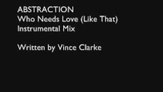 Abstraction - Who Needs Love (Like That) Instrumental Mix