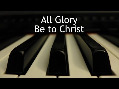 All Glory Be to Christ (tune of Auld Lang Syne) - piano instrumental with lyrics
