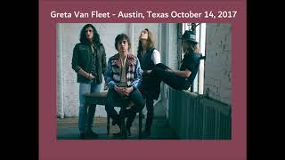 Greta Van Fleet - Live in Austin Texas October 14, 2017 (Full Concert Audio)