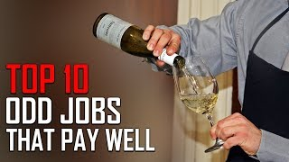 Top 10 Oddest Jobs that Pay Extremely Well