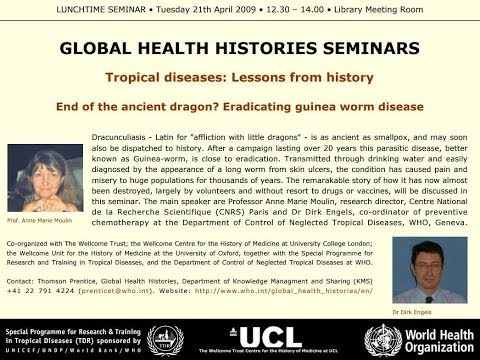 Global Health Histories 30: Eradicating Guinea-Worm Disease