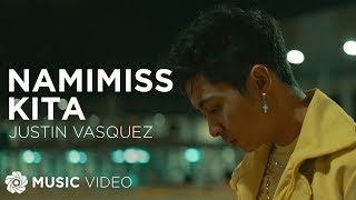 Namimiss Kita - Justin Vasquez (Music Video)