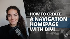 How to Create a Navigation Homepage with Divi