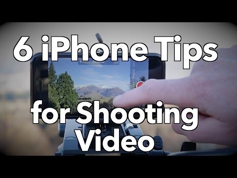 6 iPhone Tips for Shooting your next Video