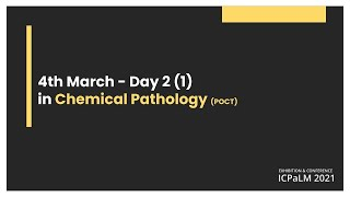 Day 2 - 4 March 2021 Chemical Pathology (POCT)