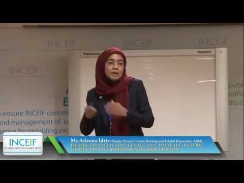 Talk: ISLAMIC FINANCIAL SERVICES ACT 2013 - WHAT ALL (FUTURE) IF PROFESSIONALS SHOULD KNOW - Part1