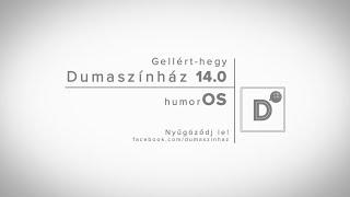 Augusztus 24. | Dumaszínház 14.0 Gellérthegy | Az új humorOS| Dumaszínház