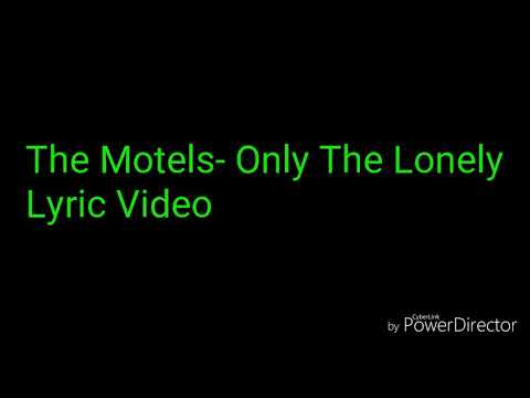 The Motels- Only The Lonely (Lyrics)