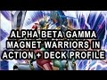ALPHA BETA GAMMA MAGNET WARRIORS IN ACTION WITH DECK PROFILE!