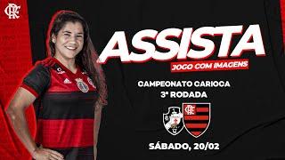 Vasco x Flamengo AO VIVO na Fla TV   Campeonato Carioca Futebol Feminino