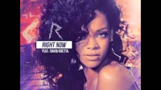 Rihanna - Right Now ft. David Guetta (THE BEST REMIX)